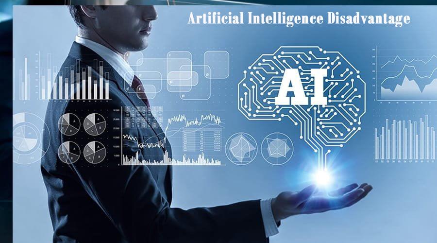 Artificial Intelligence Disadvantage