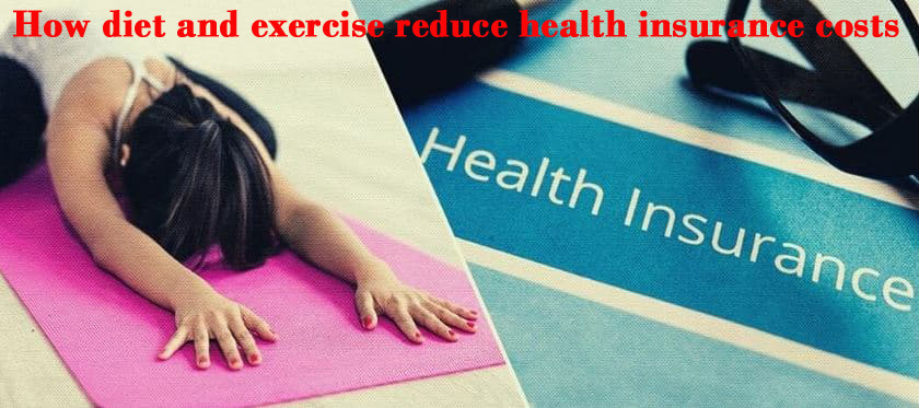 How Diet and Exercise reduce health insurance costs