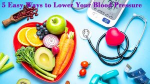 Easy Ways to Lower Your Blood Pressure