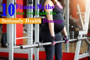 Fitness Myths that Are Liable for Health Seriously Damage.jpg